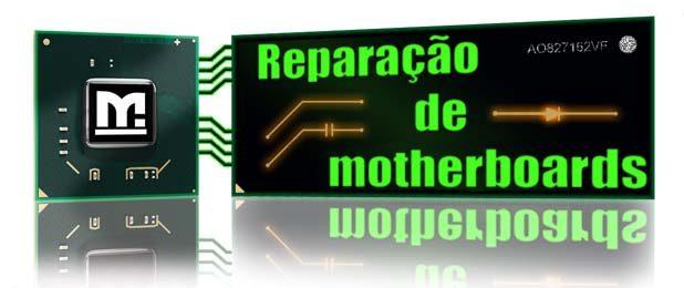 Reparacao motherboards